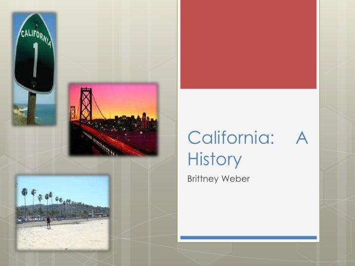 California: A History<br />Brittney Weber<br />