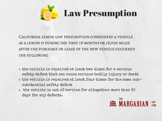 California Lemon Law >> California Lemon Law Presumption What Is It All About