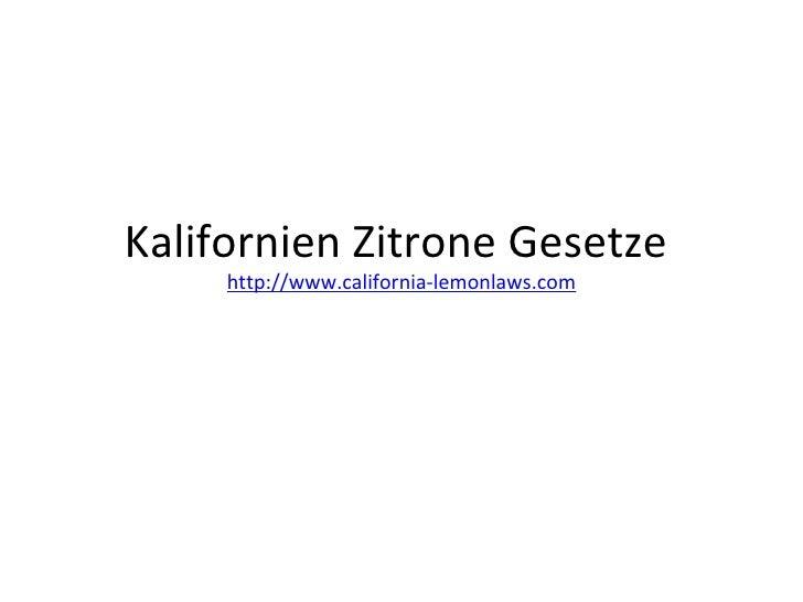 Kalifornien Zitrone Gesetze