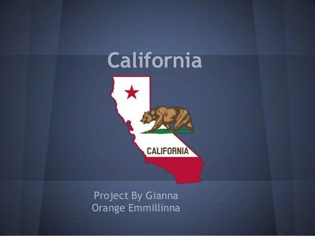 CaliforniaProject By GiannaOrange Emmillinna