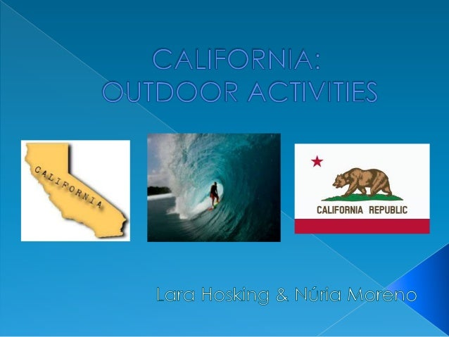   California    Places in California where we can do outdoor activities    Activities