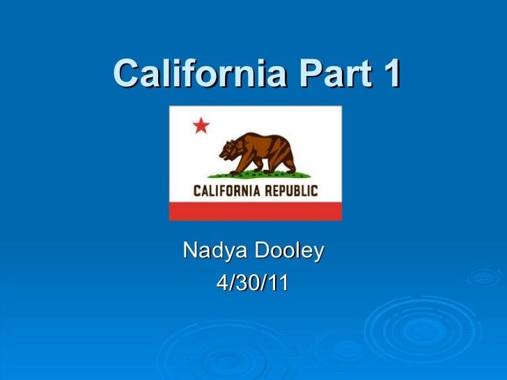 California Part 1 Nadya Dooley 4/30/11