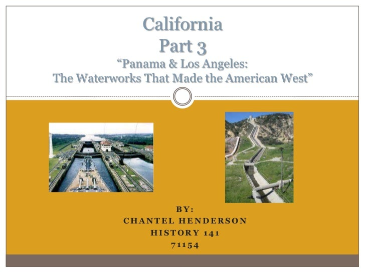 """California               Part 3          """"Panama & Los Angeles:The Waterworks That Made the American West""""                ..."""