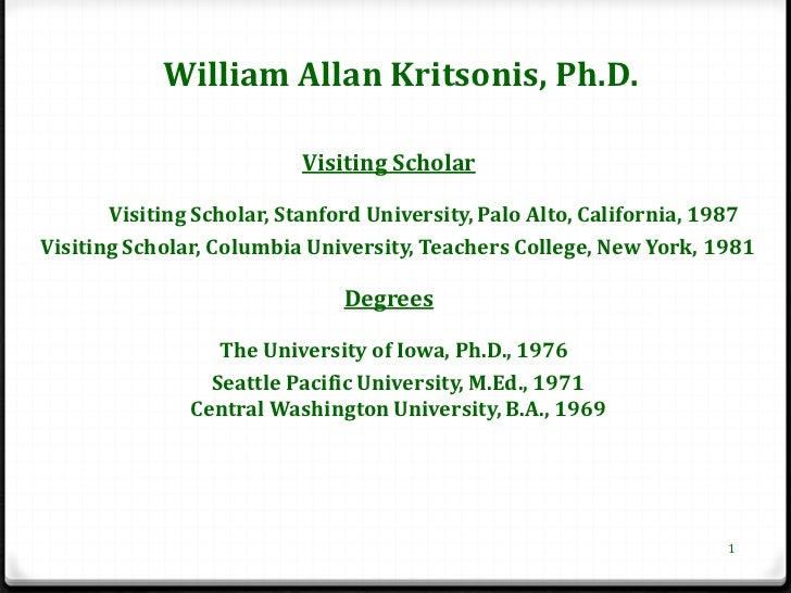 William Allan Kritsonis, Ph.D.                          Visiting Scholar       Visiting Scholar, Stanford University, Palo...