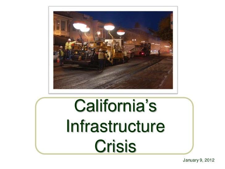 California'sInfrastructure    Crisis                 January 9, 2012