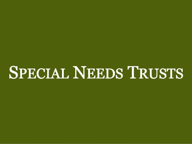 California Special Needs Trusts: What You Need to Know Slide 2