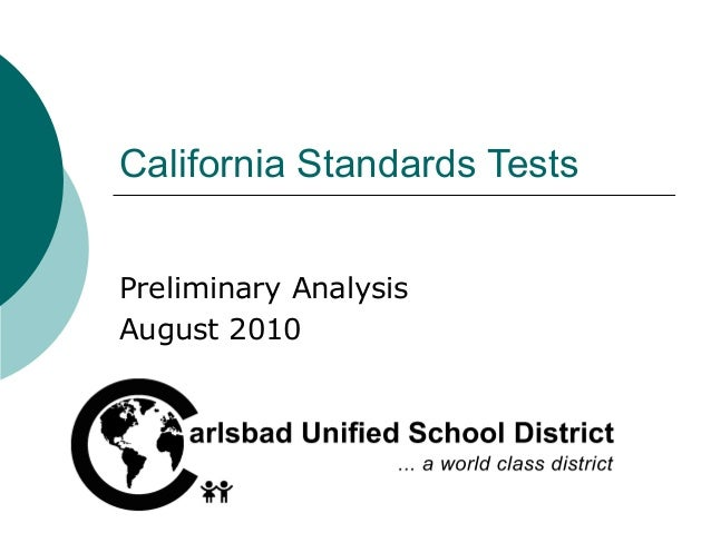 California Standards Tests Preliminary Analysis August 2010