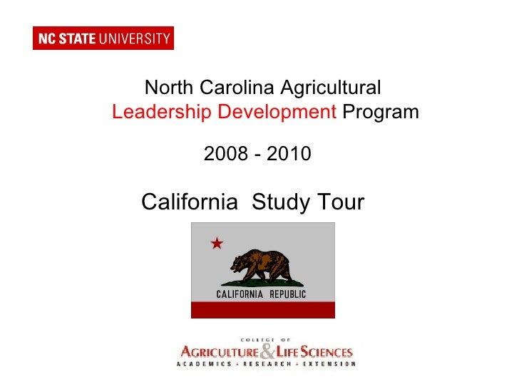 North Carolina Agricultural  Leadership Development  Program 2008 - 2010 California  Study Tour