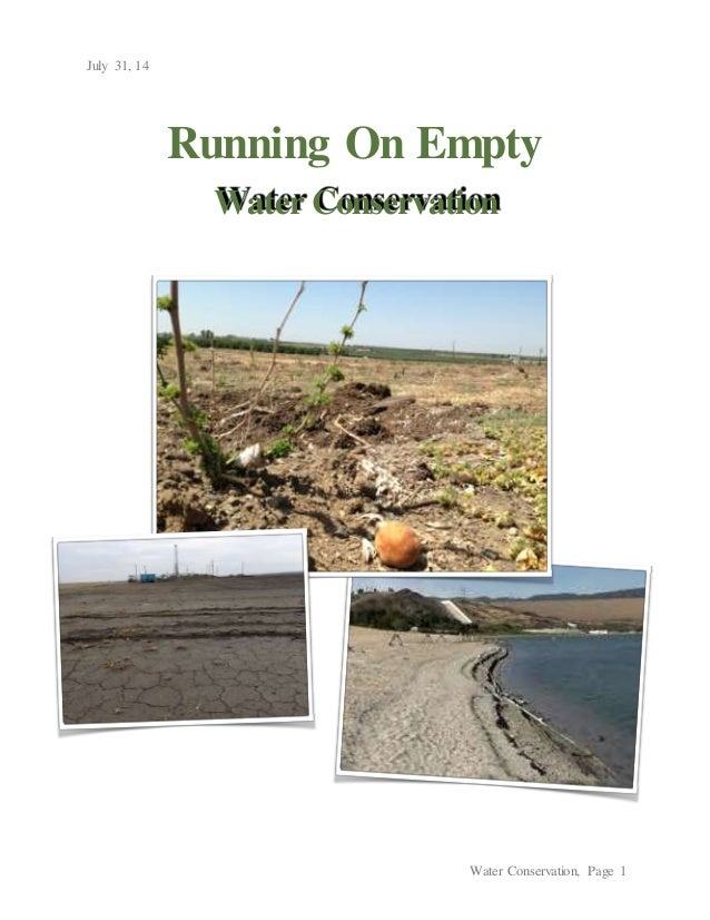 July 31, 14 Water Conservation, Page 1 Running On Empty Water Conservation