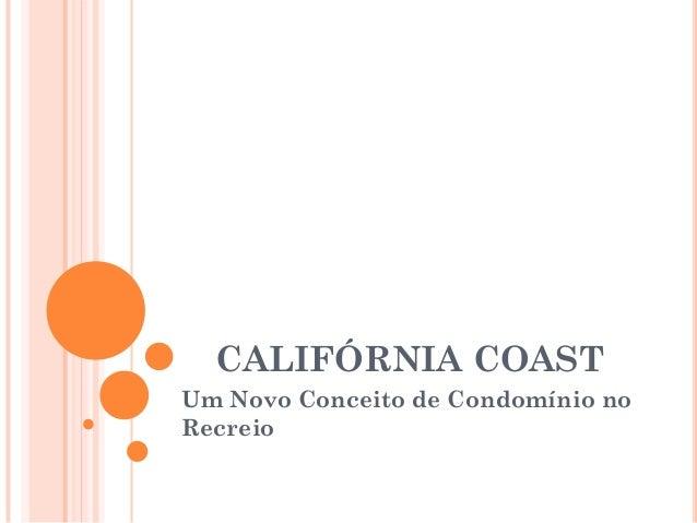 CALIFÓRNIA COASTUm Novo Conceito de Condomínio noRecreio