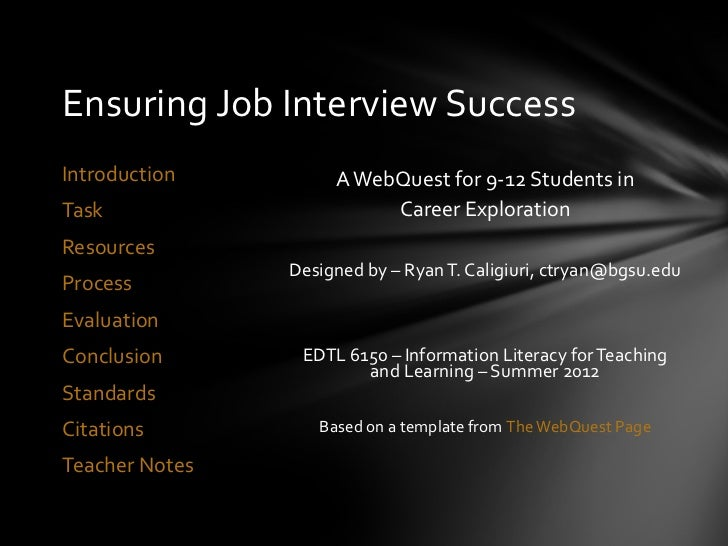 Ensuring Job Interview SuccessIntroduction         A WebQuest for 9-12 Students inTask                      Career Explora...