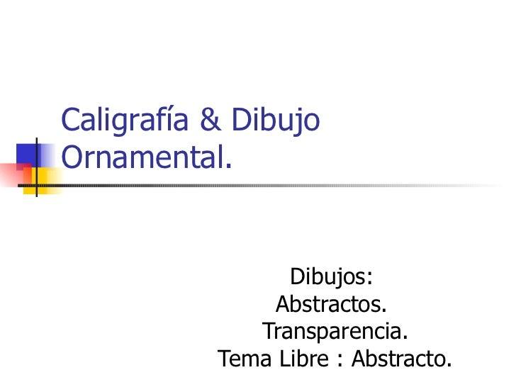 Caligraf a dibujo ornamental for Ornamental definicion