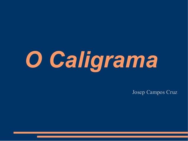 O Caligrama        Josep Campos Cruz