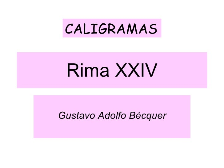 Rima XXIV Gustavo Adolfo Bécquer CALIGRAMAS