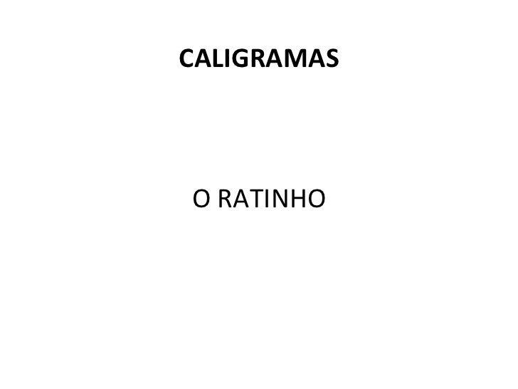 CALIGRAMAS O RATINHO