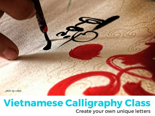 How To Write Calligraphy Vietnamese Calligraphy Class