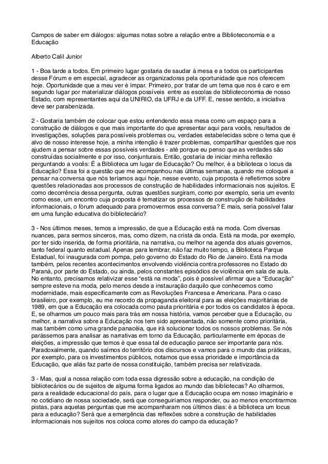 Campos de saber em diálogos: algumas notas sobre a relação entre a Biblioteconomia e a Educação Alberto Calil Junior 1 - B...