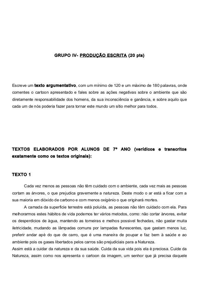 GRUPO IV- PRODUÇÃO ESCRITA (20 pts) Escreve um texto argumentativo, com um mínimo de 120 e um máximo de 180 palavras, onde...