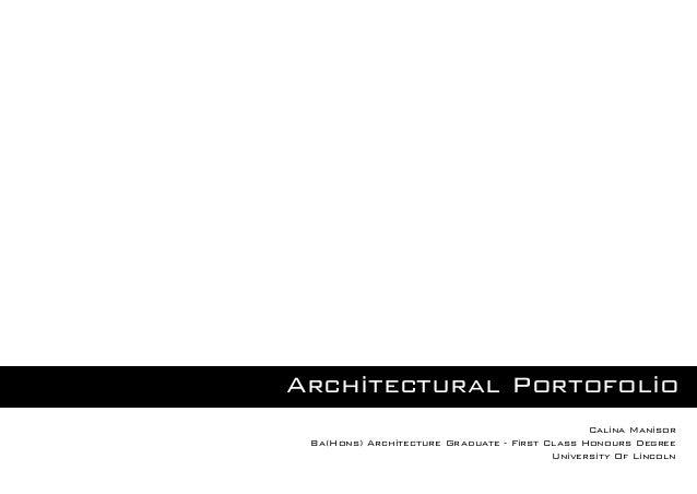 Architectural Portofolio Calina Manisor Ba(Hons) Architecture Graduate - First Class Honours Degree University Of Lincoln