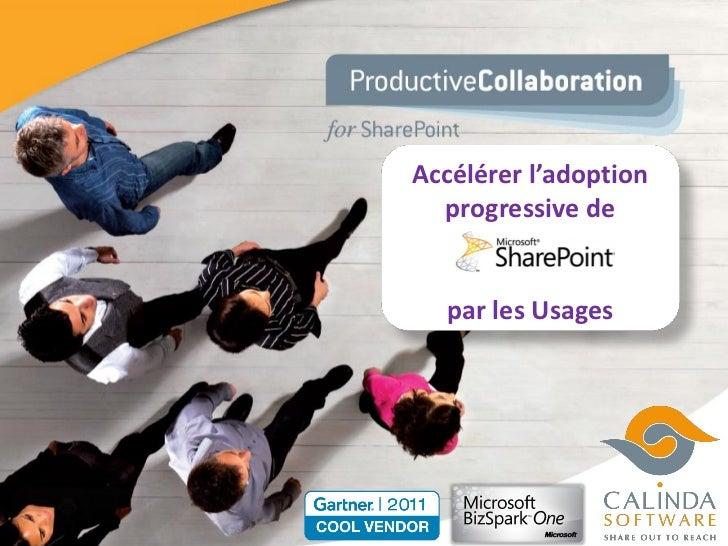 Accélérer l'adoption  progressive de    SharePoint  par les Usages