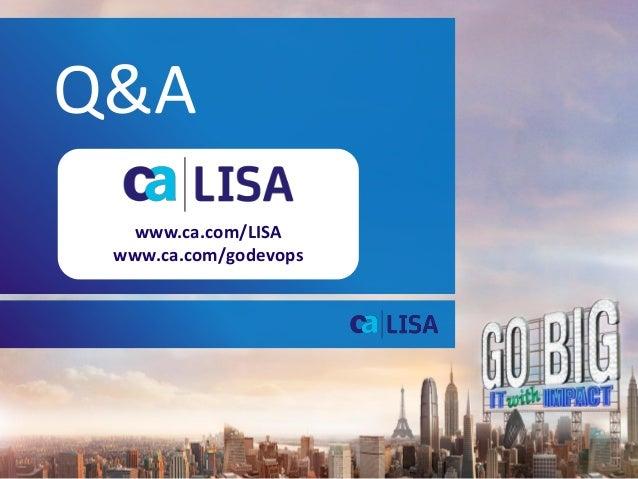 Q&A www.ca.com/LISA www.ca.com/godevops