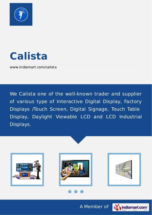 A Member of Calista www.indiamart.com/calista We Calista one of the well-known trader and supplier of various type of Inte...