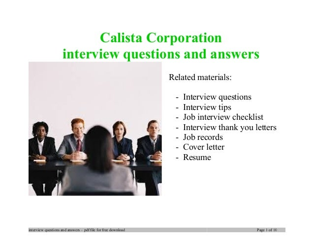 Calista Corporation interview questions and answers Related materials: - Interview questions - Interview tips - Job interv...