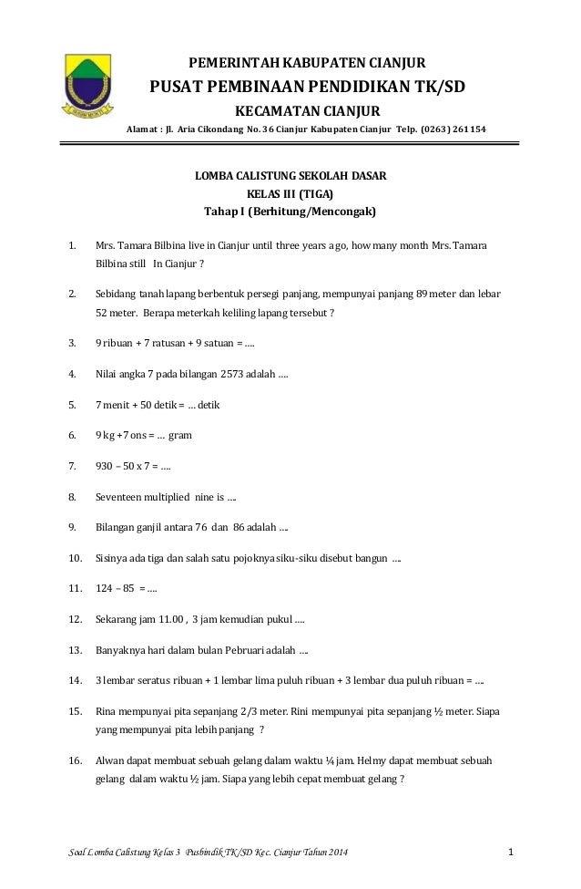 Soal Lomba Calistung Kelas 3 Pusbindik TK/SD Kec. Cianjur Tahun 2014 1 PEMERINTAH KABUPATEN CIANJUR PUSAT PEMBINAAN PENDID...