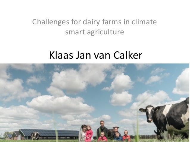 Challenges for dairy farmsinclimate smartagriculture KlaasJanvanCalker