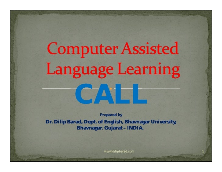 CALL       Prepared by Dr. Dr. Dilip Barad, Dept. of English, Bhavnagar University,               Bhavnagar. Gujarat – IND...