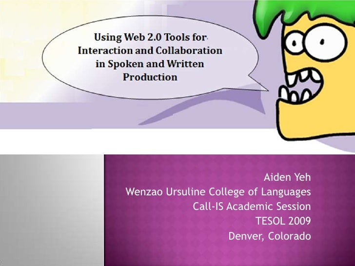 Aiden Yeh Wenzao Ursuline College of Languages              Call-IS Academic Session                           TESOL 2009 ...