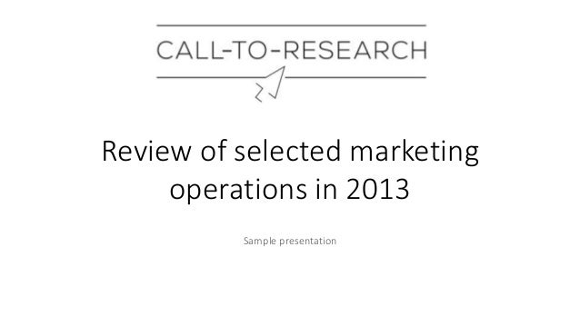Review of selected marketing operations in 2013 Sample presentation