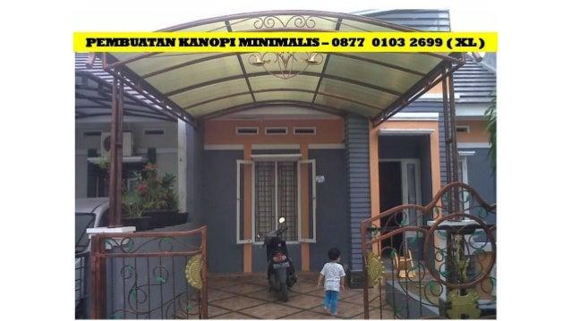 Call 0877  0103 – 2699 ( xl ) Kanopi Rumah Minimalis Pasuruan