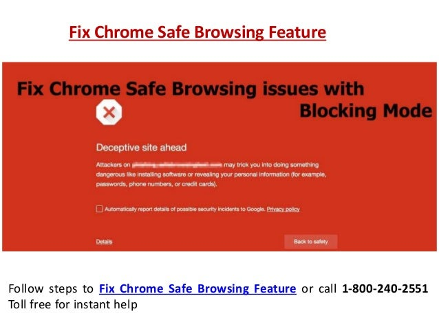 Fix Chrome Safe Browsing Feature Follow steps to Fix Chrome Safe Browsing Feature or call 1-800-240-2551 Toll free for ins...