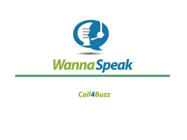 Un accélérateur de notoriété grâce au mobile...  Le module Call4U de WannaSpeak permet au personnage d'un mini-film d'appe...
