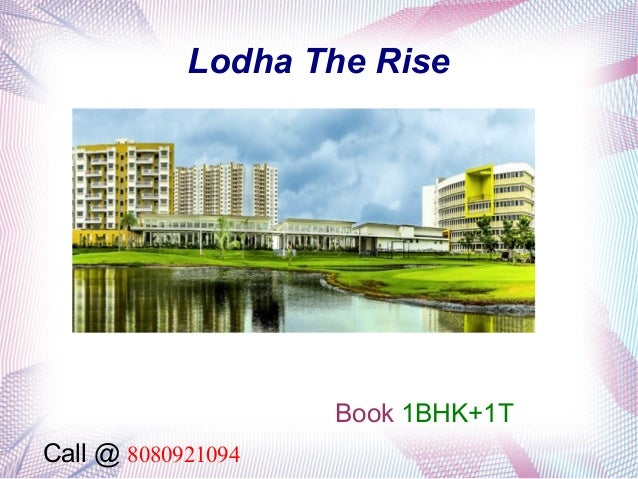 Lodha The Rise  Book 1BHK+1T Call @ 8080921094