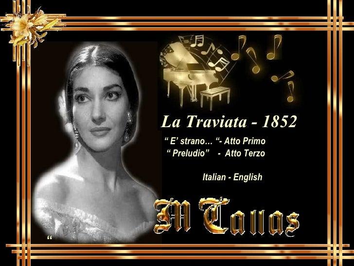 """"""" La Traviata - 1852 """"  E' strano… """"- Atto Primo """"  Preludio""""  -  Atto Terzo Italian - English"""