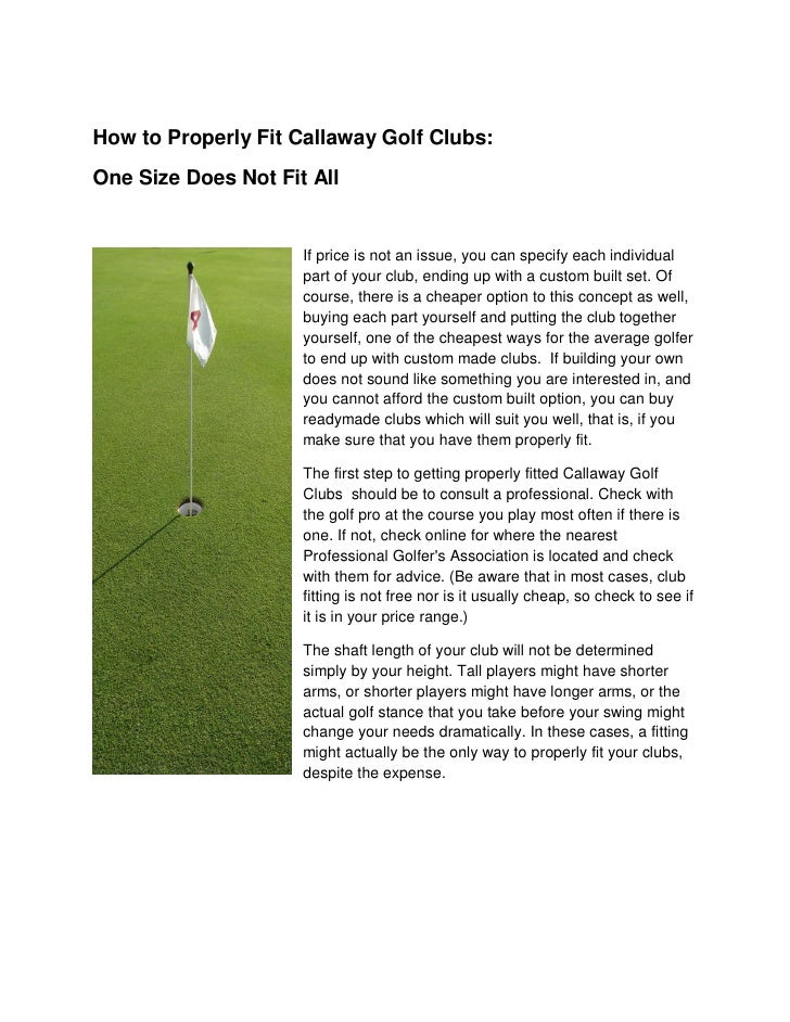 How to Properly Fit Callaway Golf Clubs: One Size Does Not Fit All                        If price is not an issue, you ca...