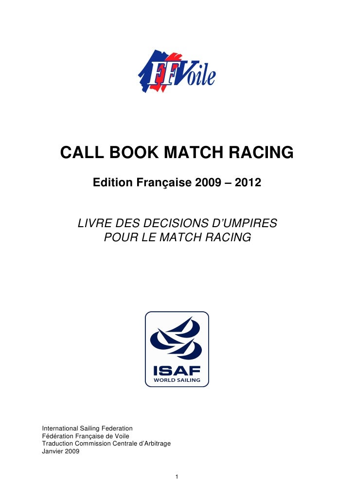 CALL BOOK MATCH RACING                Edition Française 2009 – 2012           LIVRE DES DECISIONS D'UMPIRES               ...
