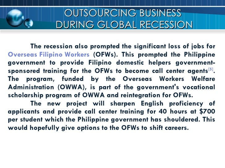 <ul><li>The recession also prompted the significant loss of jobs for  Overseas Filipino Workers  (OFWs). This prompted the...