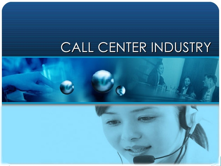 CALL CENTER INDUSTRY