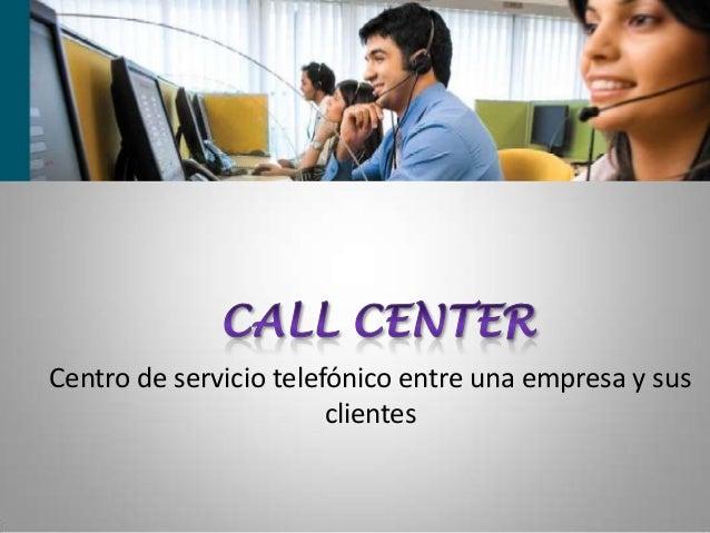 Centro de servicio telefónico entre una empresa y sus clientes