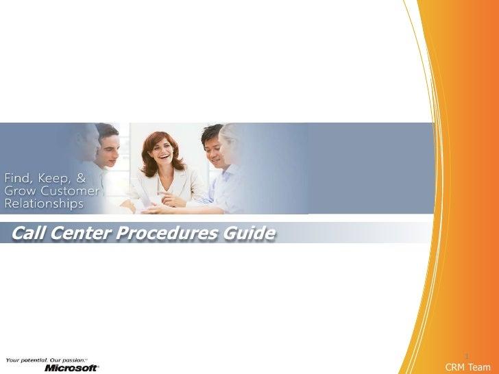 Call Center Procedures Guide                                  1                               CRM Team