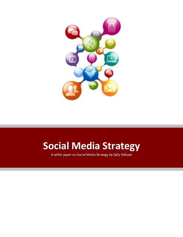 SocialMediaStrategy AwhitepaperonSocialMediaStrategybySallyFalkowl