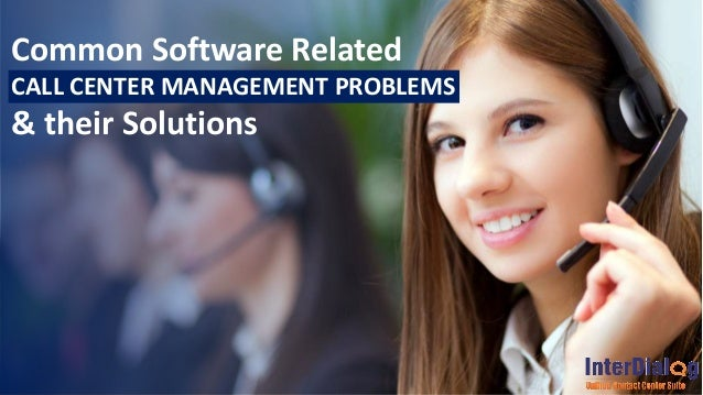 Common Software Related CALL CENTER MANAGEMENT PROBLEMS & their Solutions