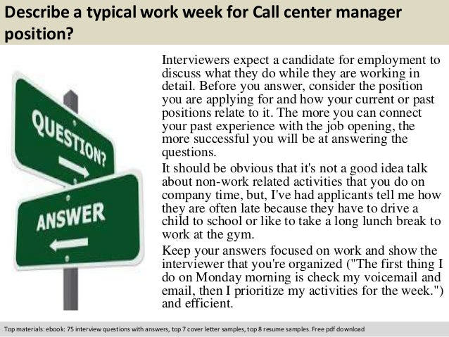 Free Pdf Download; 3. Describe A Typical Work Week For Call Center Manager  Position?  Call Center Manager Job Description