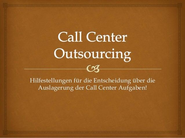 Hilfestellungen für die Entscheidung über die Auslagerung der Call Center Aufgaben!