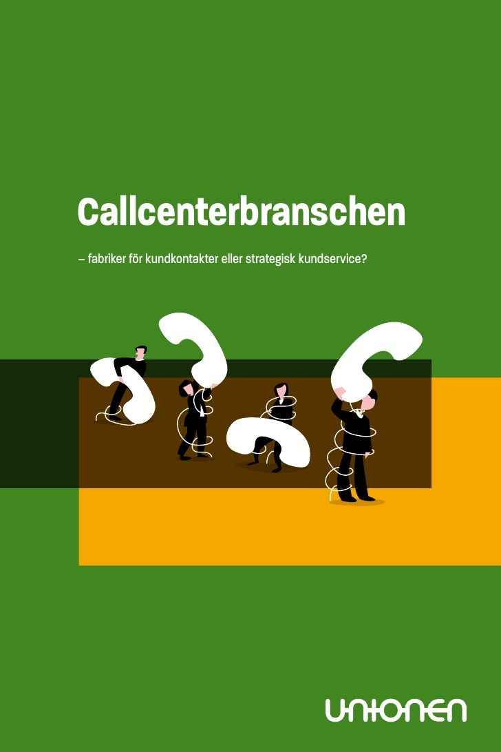 Callcenterbranschen– fabriker för kundkontakter eller strategisk kundservice?                                             ...