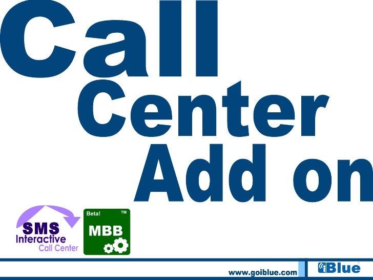 www.goiblue.com Call Center Add on Interactive SMS Call Center