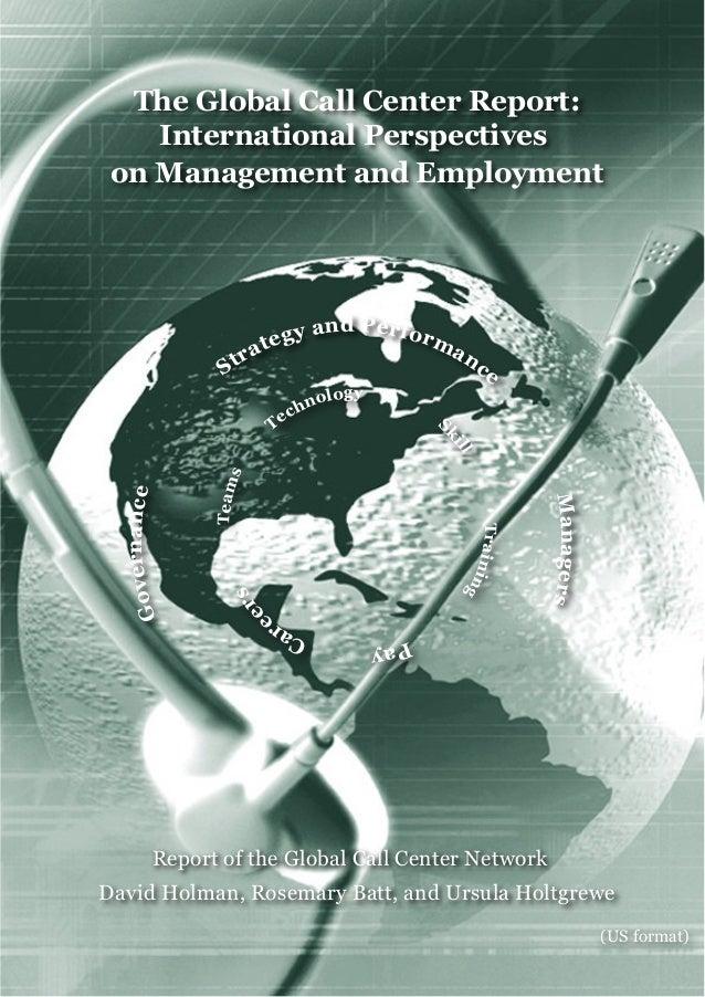 David Holman, Rosemary Batt, and Ursula Holtgrewe The Global Call Center Report: International Perspectives on Management ...